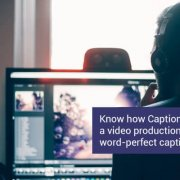 Know how CaptioningStar offered a video production company word-perfect captions