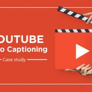Captioning 30 hours of YouTube Videos for a Florida Based City Government's Council Meetings – Case study