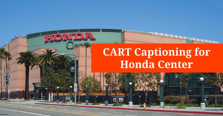 CART Captioning for Honda Center