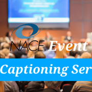 Case Study-Live Captioning Services for (NACE ) National Association of Colleges and Employers