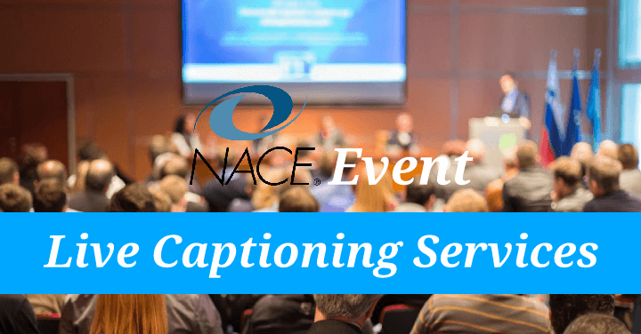 Live Captioning Service For NACE Event