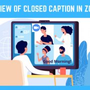 Overview of using Closed Captioning on Zoom